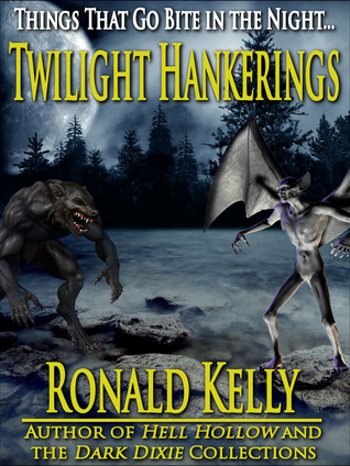 Twilight Hankerings: Things That Go Bite in the Night  by  Ronald Kelly