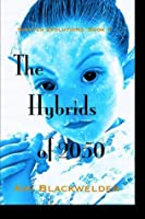 The Hybrids of 2050, a Shifter Dystopian (Shifter Evolutions Book #4)