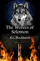 The Wolves of Solomon (Wolves of Solomon Book One)
