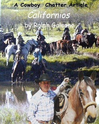 Californios: A Cowboy Chatter Article  by  Ralph Galeano