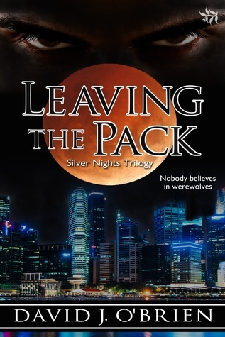 Leaving the Pack (Silver Nights Trilogy, book 1) David J.  OBrien