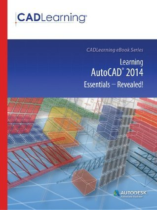 Learning AutoCAD 2014 Essentials - Revealed!  by  CADLearning