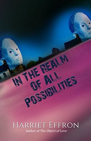 In the Realm of All Possibilities  by  Harriet Effron