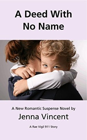 A Deed With No Name: A Rae Vigil 911 Story  by  Jenna Vincent