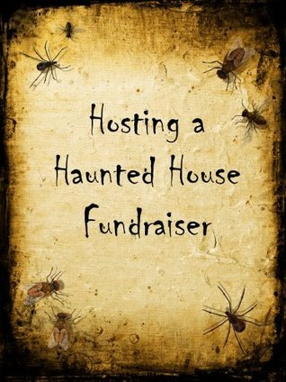 How to Host a Haunted House Fundraiser Jamie Hicks