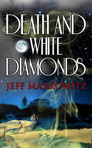 Death and White Diamonds  by  Jeff Markowitz