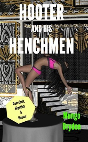 Hooter And His Henchmen (Gearshift, Dipstick And Hooter, #1)  by  Mungo Dryden