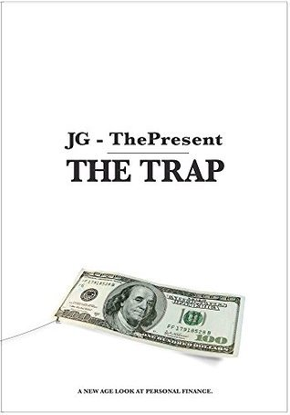 The Trap: A new age approach to personal finance. Tony Le