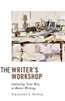 The Writer's Workshop: Imitating Your Way to Better Writing