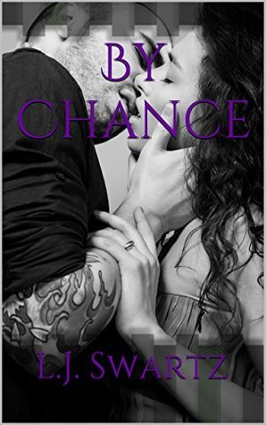 By Chance (Bianca and Halen Book 1)  by  L.J. Swartz