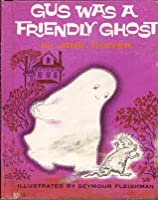 Gus Was a Friendly Ghost (Weekly Reader Children's Book Club)
