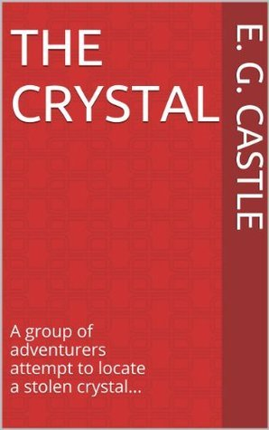 The Crystal  by  E.G. Castle