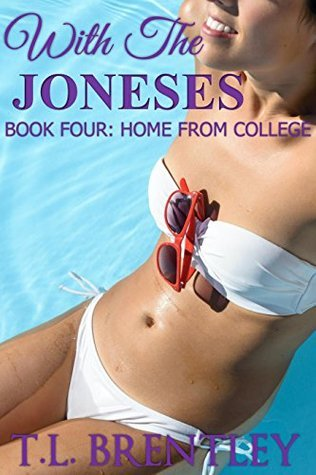 Home From College: With The Joneses  by  T.L. Brentley