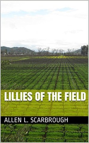 Lillies Of The Field Allen L. Scarbrough
