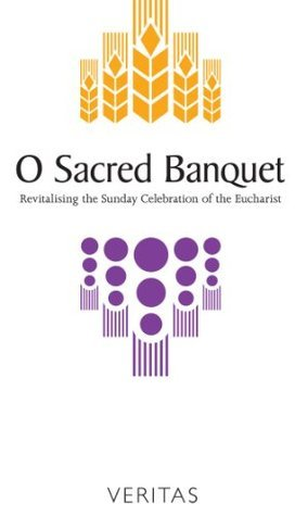 O Sacred Banquet  by  Council for Liturgy and the Theological Committee Irish Episcopal Conference