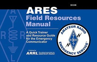 ARES Field Resources Manual  by  ARRL Inc.