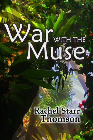 War With the Muse  by  Rachel Starr Thomson