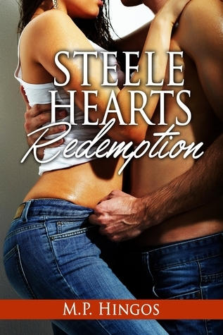Steele Hearts Redemption  by  M.P. Hingos