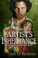 The Artist's Inheritance (Antique Magic, Book #1)