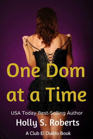 One Dom at a Time Holly S. Roberts