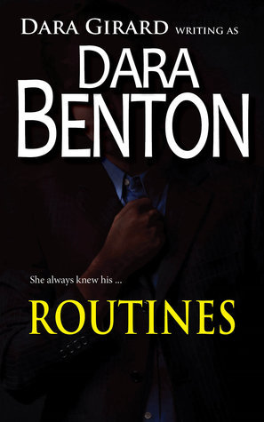 Routines  by  Dara Benton