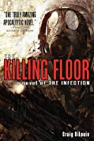 The Killing Floor (The Infection #2)