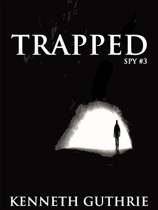Trapped (Spy Action Thriller Series #3)  by  Kenneth Guthrie