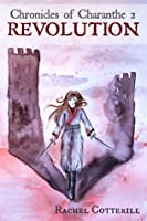 Revolution (Chronicles of Charanthe #2)