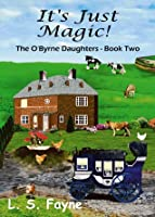 It's Just Magic! (The O'Byrne Daughters - Book Two)