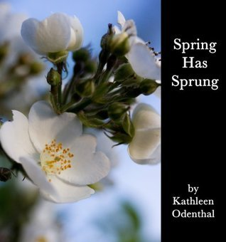 Spring Has Sprung Kathleen Odenthal