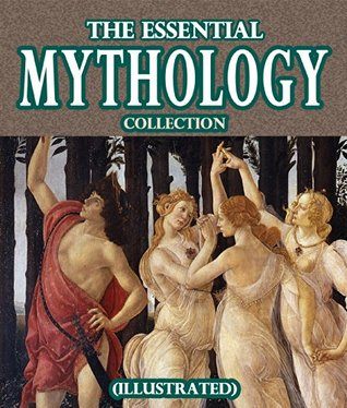 The Essential Mythology Collection [Illustrated]  by  Various