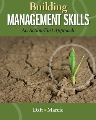 Building Management Skills: An Action-First Approach (Explore Our New Management 1st Editions)  by  Richard L. Daft