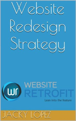 Website Redesign Strategy  by  Jacky Lopez