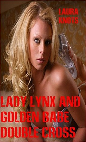 Lady Lynx and Golden Babe Double Cross Laura Knots