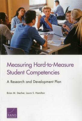 Measuring Hard-To-Measure Student Competencies: A Research and Development Plan Brian M. Stecher