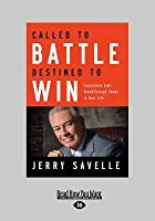Called to Battle Destined to Win: Experience God's Breakthrough Power in Your Life (Large Print 16pt)