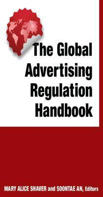 The Global Advertising Regulation Handbook Mary Alice Shaver