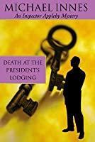 Death At The President's Lodging (Sir John Appleby, #1)