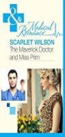 The Maverick Doctor and Miss Prim (Mills & Boon Medical) (Rebels with a Cause - Book 1)