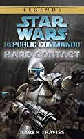 Hard Contact (Star Wars: Republic Commando, #1)