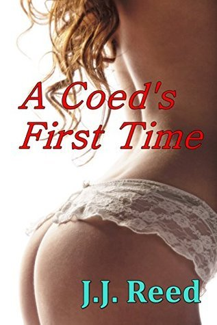 A Coeds First Time  by  J.J. Reed