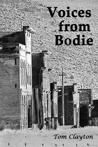 Voices From Bodie Tom Clayton