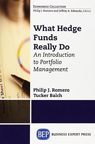 What Hedge Funds Really Do: An Introduction to Portfolio Management  by  Philip J. Romero