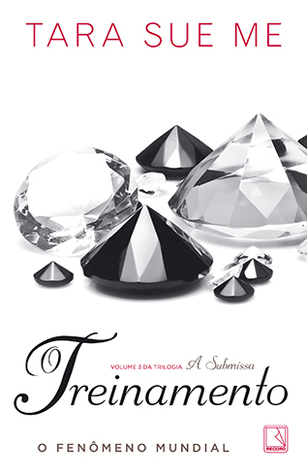 O Treinamento (The Submissive Trilogy, #3)  by  Tara Sue Me