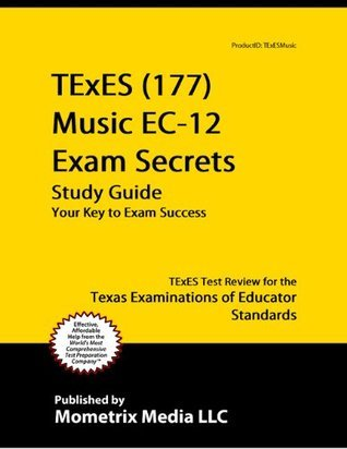 TExES (177) Music EC-12 Exam Secrets Study Guide: TExES Test Review for the Texas Examinations of Educator Standards TExES Exam Secrets Test Prep Team