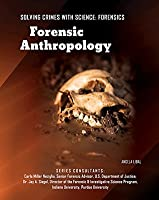 Forensic Anthropology (Solving Crimes With Science: Forensics)