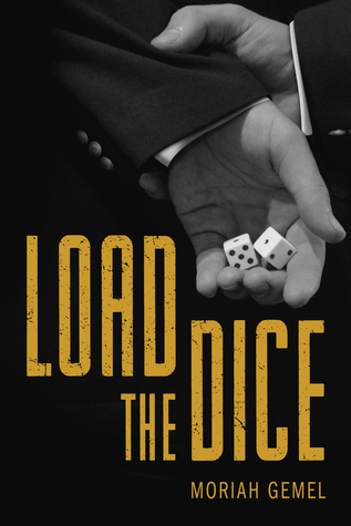 Load the Dice: The Complete Series  by  Moriah Gemel