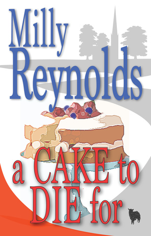 A Cake To Die For  by  Milly Reynolds
