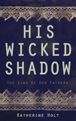 His Wicked Shadow: A Dark Historical Romance  by  Katherine   Holt