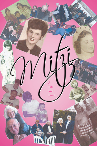 Mitzi: A Life Well Lived  by  Mitzi